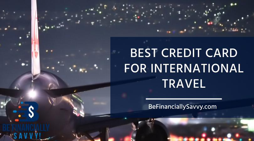 Best Credit Card For International Travel