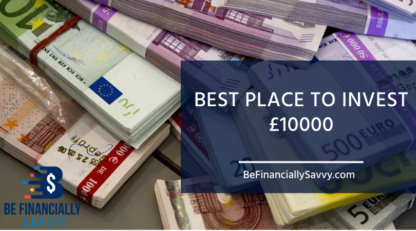Best Place to Invest £10000