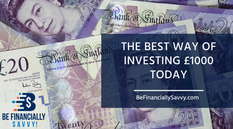 The Best Way of Investing £1000 Today