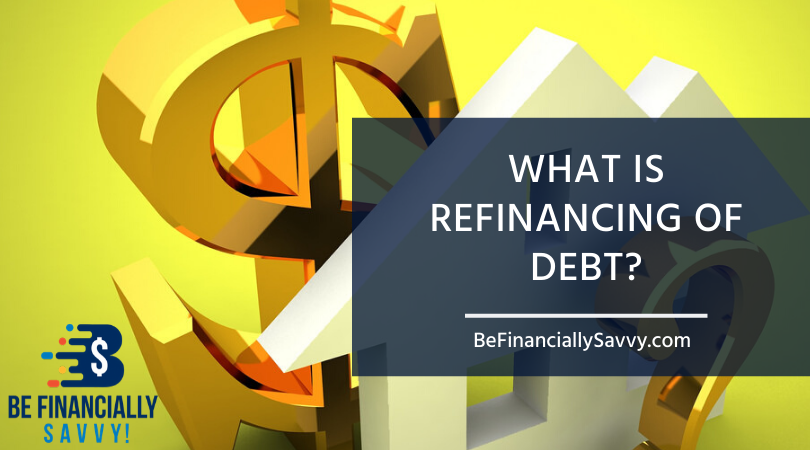 What is Refinancing of Debt?