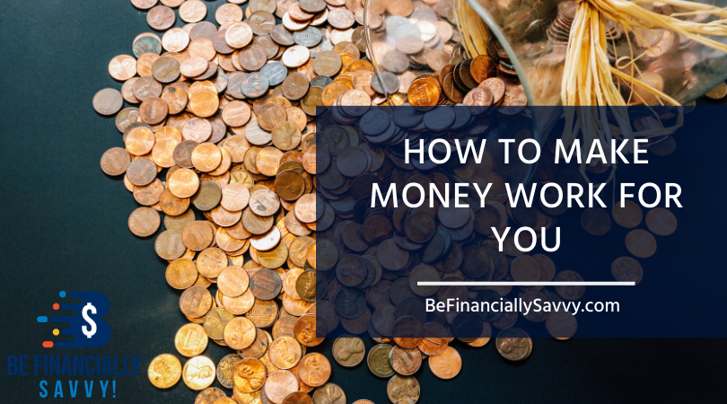 How to make money work for you