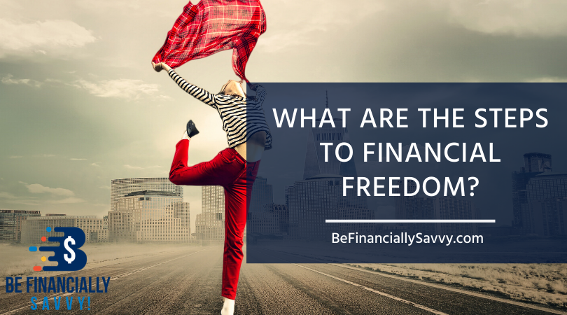 What are the steps to financial freedom?